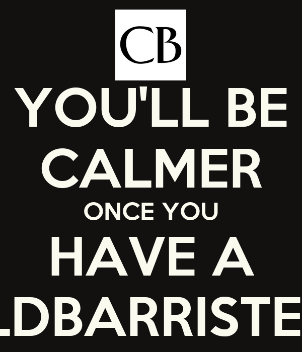 YOU'LL BE CALMER ONCE YOU HAVE A COTSWOLDBARRISTER ON SIDE