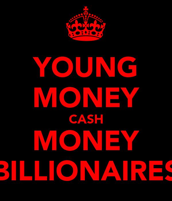 YOUNG MONEY CASH MONEY BILLIONAIRES