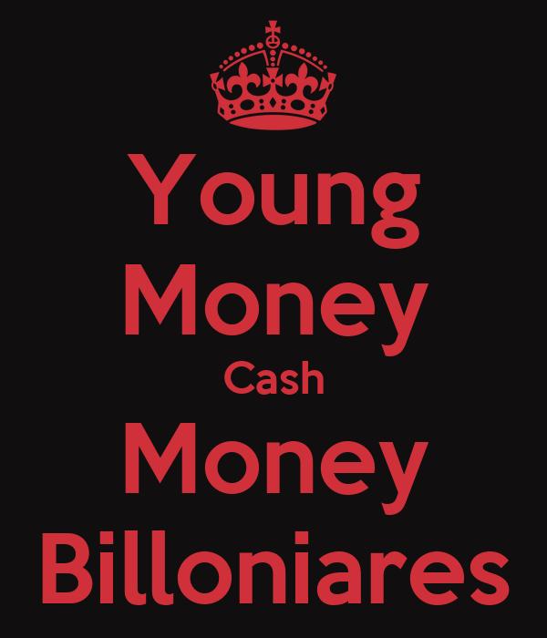 Young Money Cash Money Billoniares
