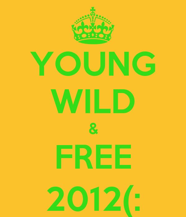 YOUNG WILD & FREE 2012(:
