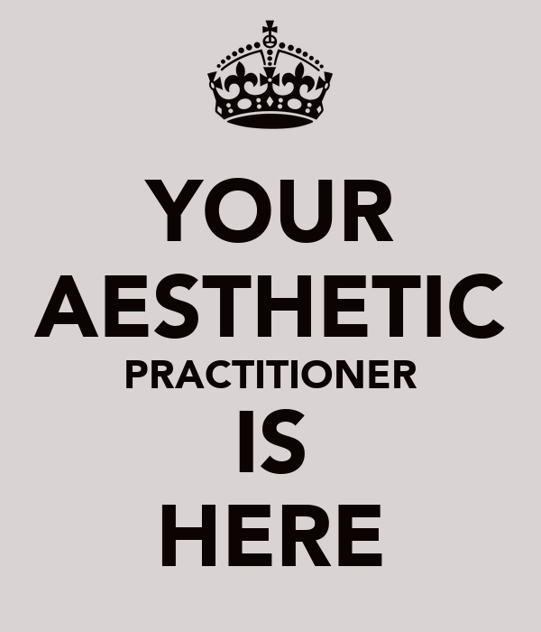 YOUR AESTHETIC PRACTITIONER IS HERE