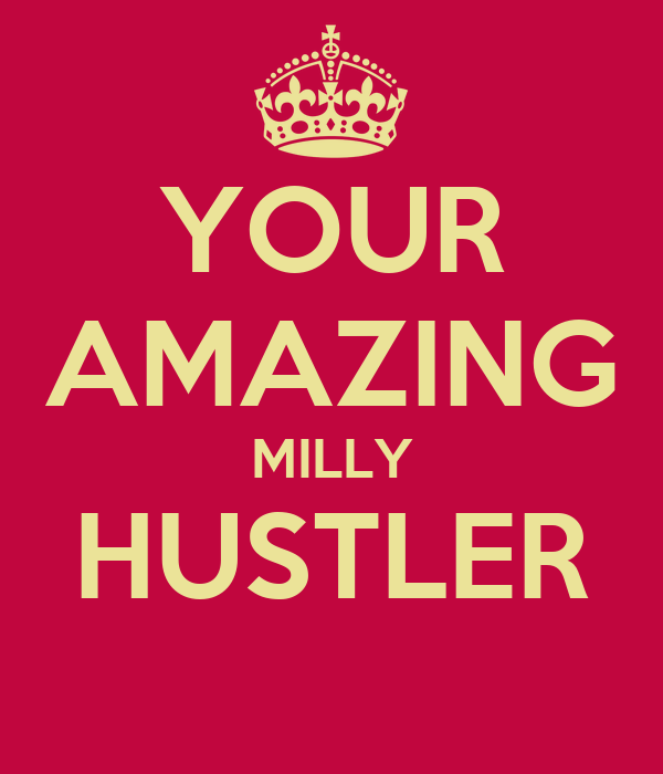 YOUR AMAZING MILLY HUSTLER
