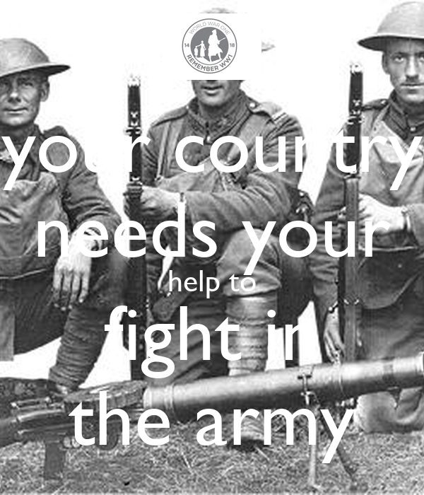 your country needs your help to fight in the army