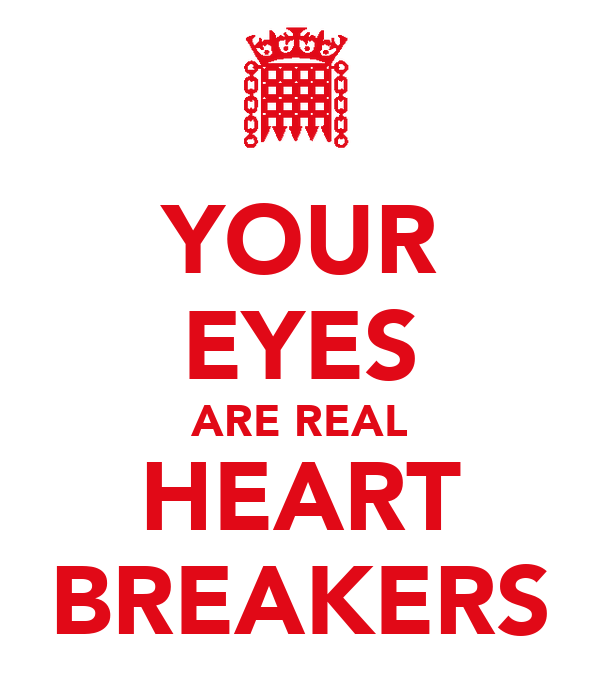 YOUR EYES ARE REAL HEART BREAKERS