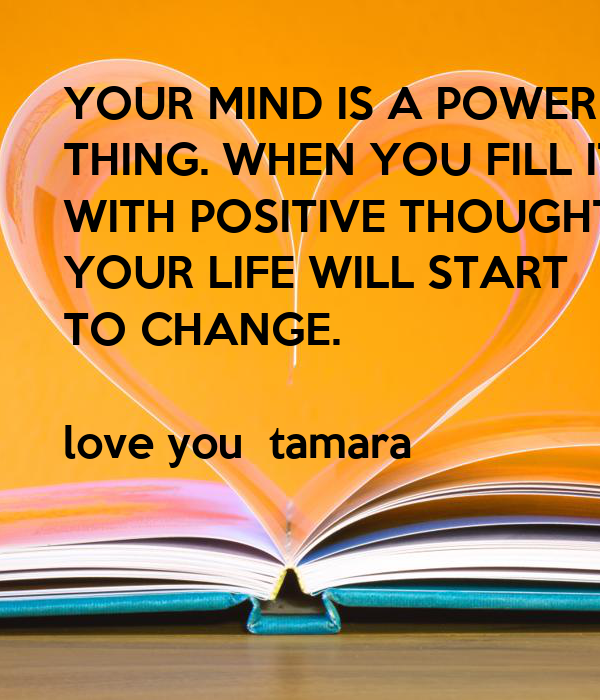 YOUR MIND IS A POWERFUL