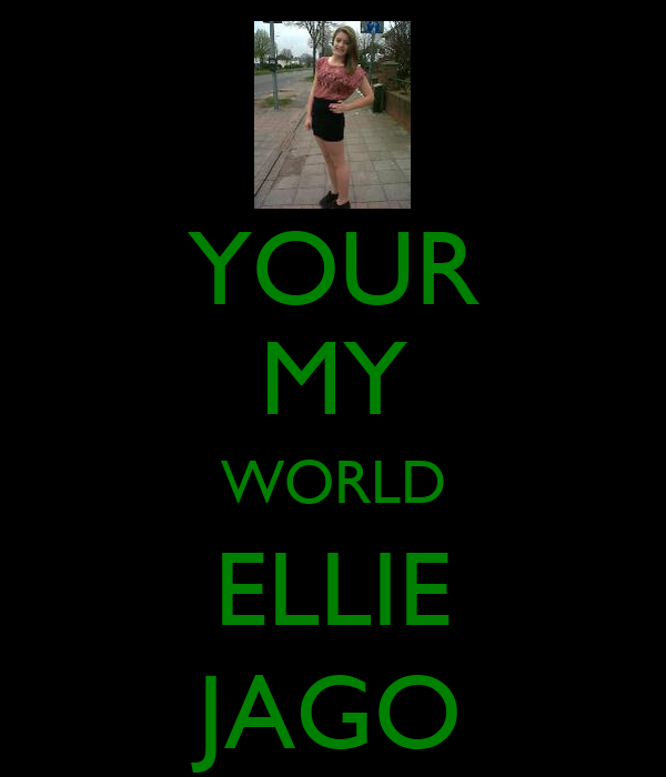 YOUR MY WORLD ELLIE JAGO