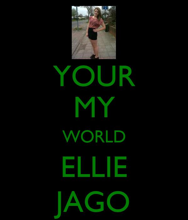 YOUR MY WORLD ELLIE JAGO
