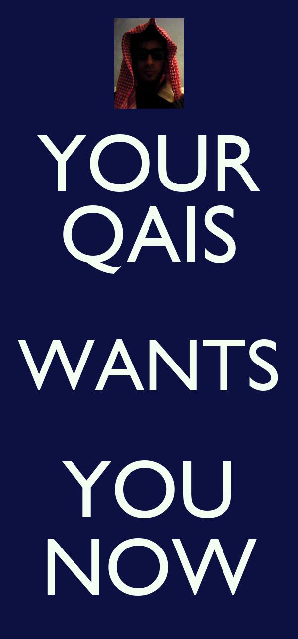 YOUR QAIS WANTS YOU NOW
