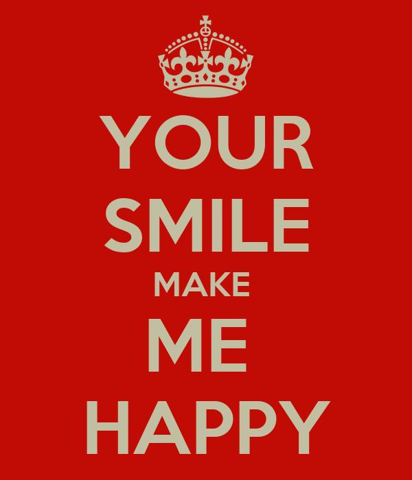 Your Smile Make Me Happy Poster Kostasilisiako Keep Calm O Matic