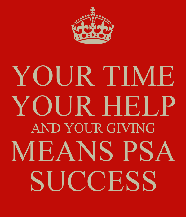 YOUR TIME YOUR HELP AND YOUR GIVING MEANS PSA SUCCESS