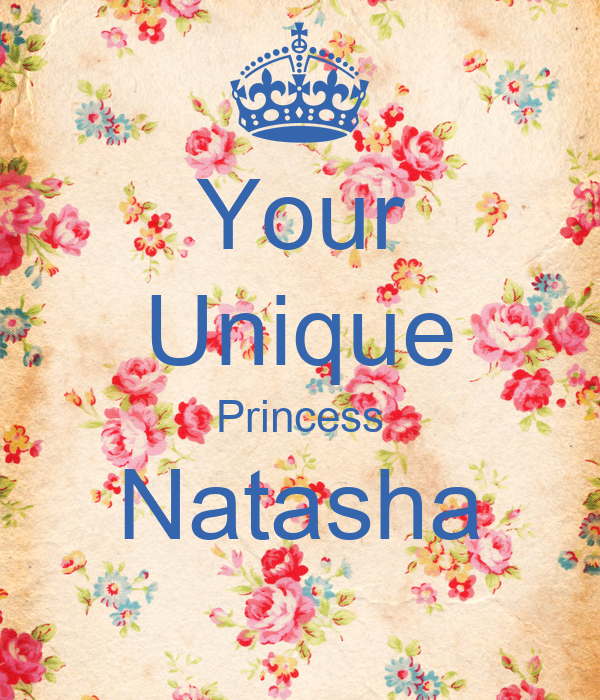 Your Unique Princess Natasha
