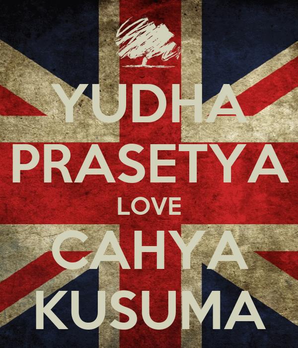 YUDHA PRASETYA LOVE CAHYA KUSUMA