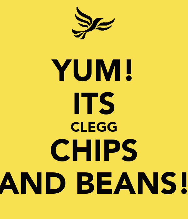 YUM! ITS CLEGG CHIPS AND BEANS!