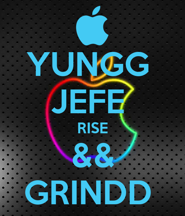 YUNGG  JEFE  RISE && GRINDD