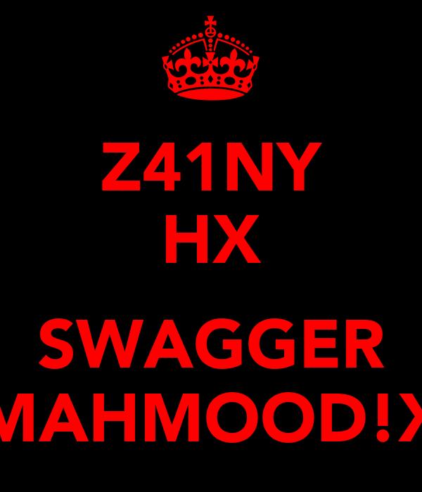 Z41NY HX  SWAGGER MAHMOOD!X
