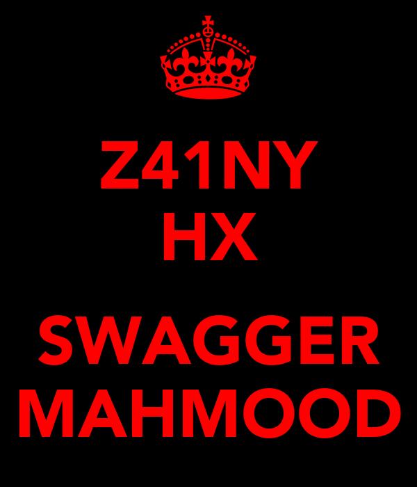 Z41NY HX  SWAGGER MAHMOOD