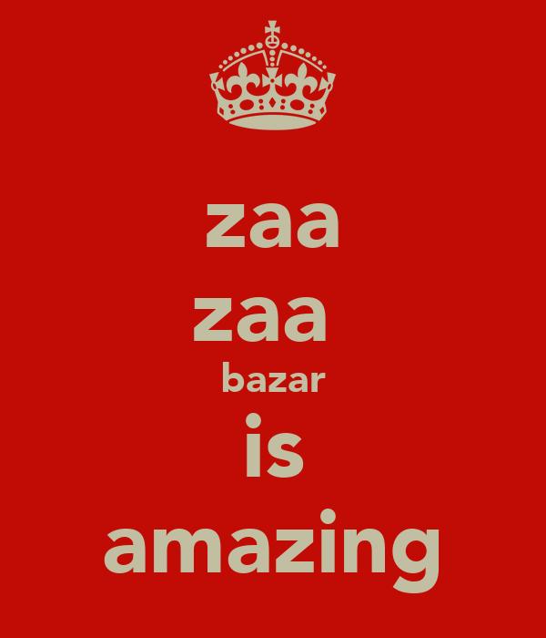 zaa zaa  bazar is amazing