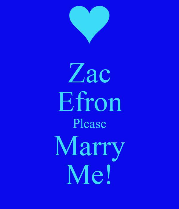 Zac Efron Please Marry Me!