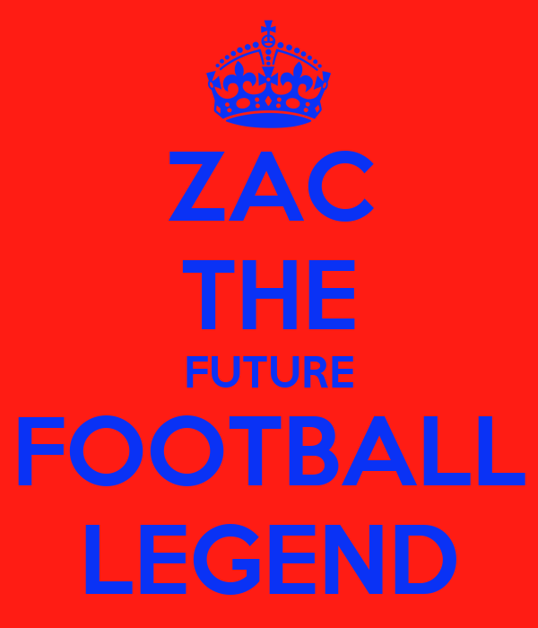 ZAC THE FUTURE FOOTBALL LEGEND