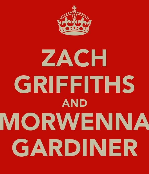 ZACH GRIFFITHS AND MORWENNA GARDINER