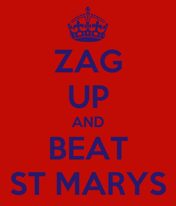 ZAG UP AND BEAT ST MARYS