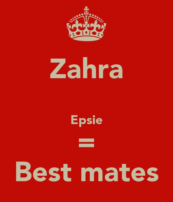 Zahra   Epsie = Best mates