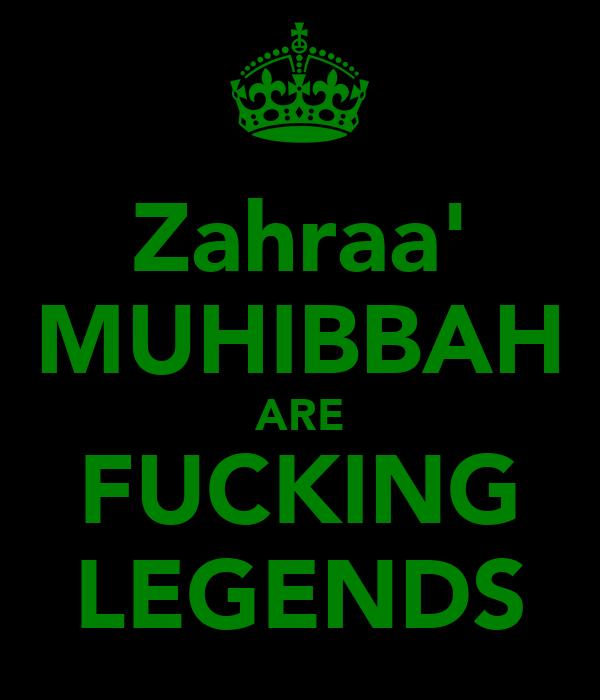Zahraa' MUHIBBAH ARE FUCKING LEGENDS