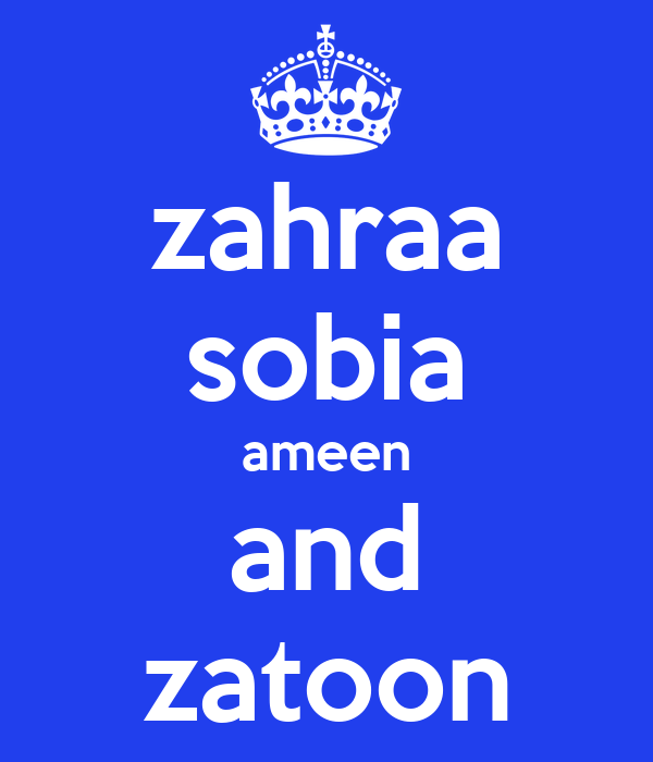 zahraa sobia ameen and zatoon