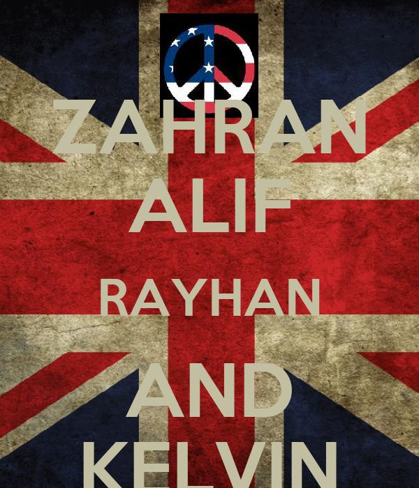 ZAHRAN ALIF RAYHAN AND KELVIN