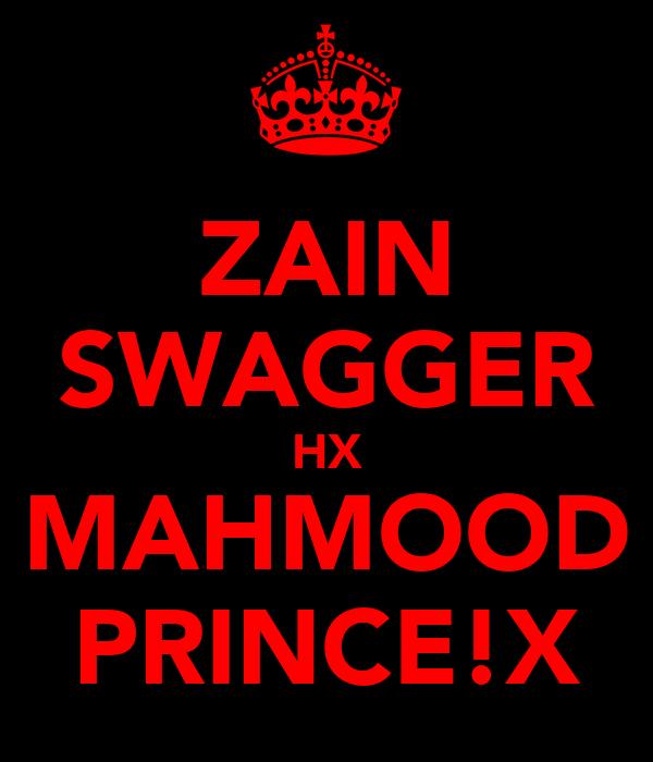 ZAIN SWAGGER HX MAHMOOD PRINCE!X