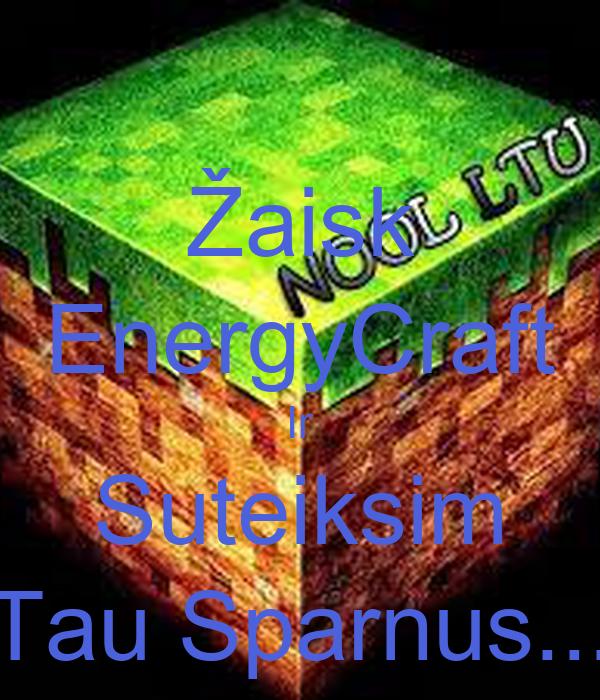 Žaisk EnergyCraft Ir Suteiksim Tau Sparnus...