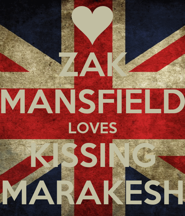 ZAK MANSFIELD LOVES KISSING MARAKESH