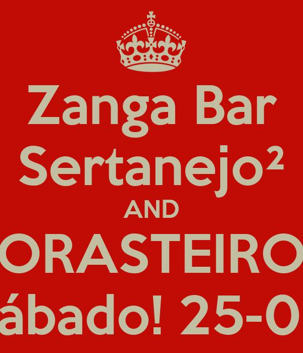Zanga Bar Sertanejo² AND FORASTEIROS Sábado! 25-08