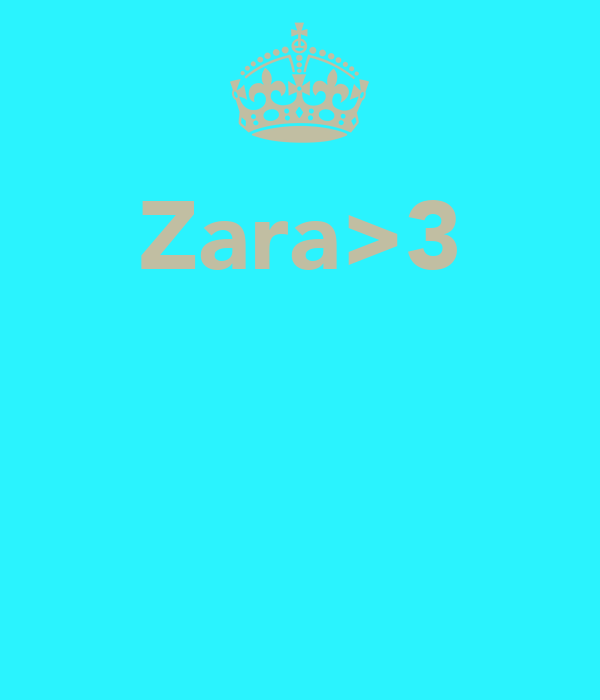 Zara>3