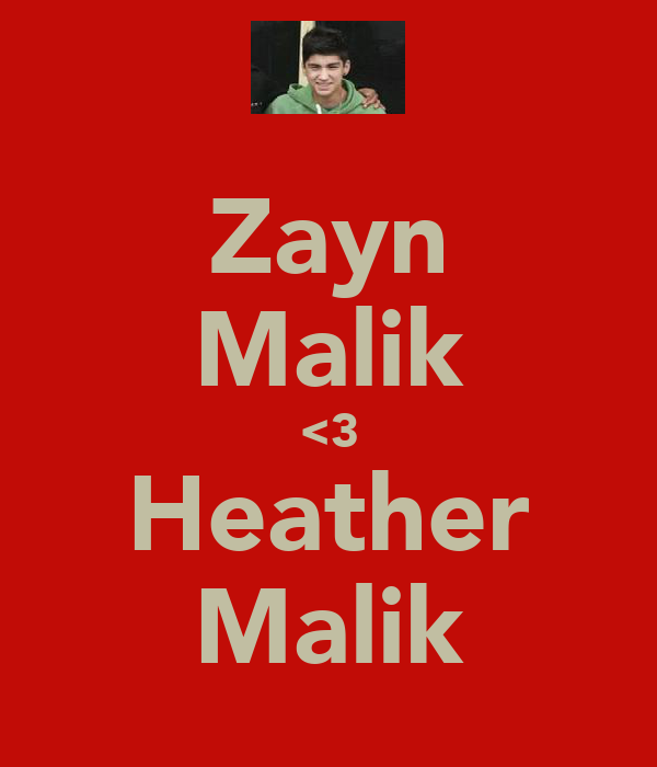 Zayn Malik <3 Heather Malik