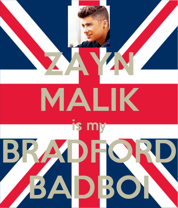 ZAYN MALIK is my BRADFORD BADBOI