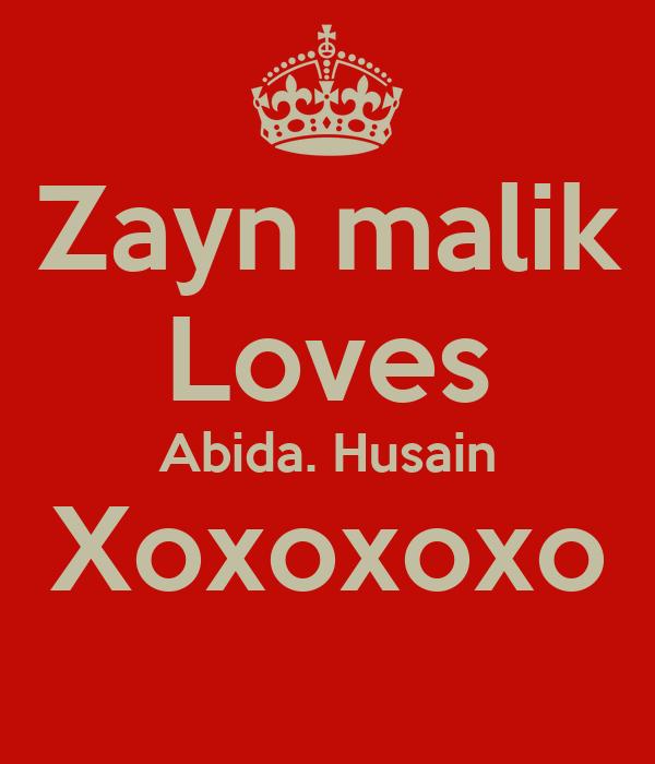 Zayn malik Loves Abida. Husain Xoxoxoxo
