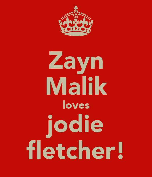 Zayn Malik loves jodie fletcher!