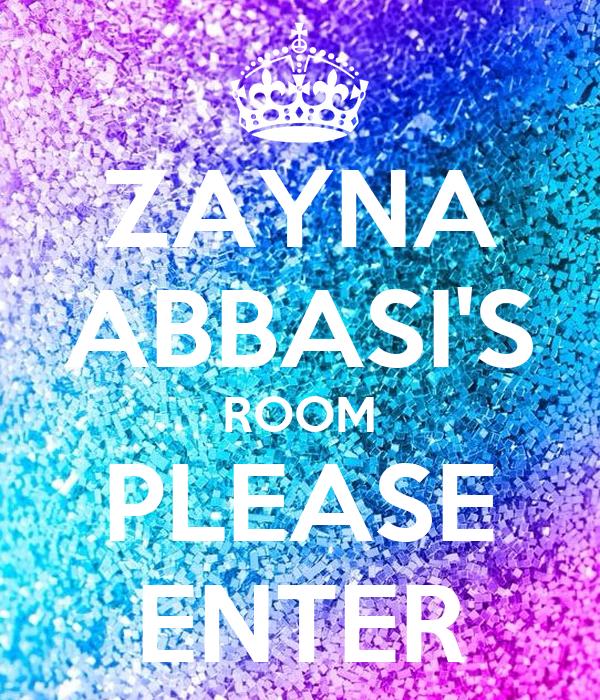 ZAYNA ABBASI'S ROOM PLEASE ENTER