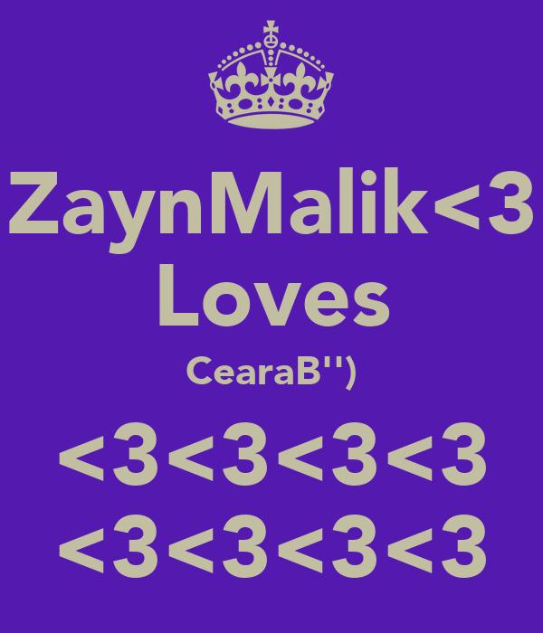ZaynMalik<3 Loves CearaB'') <3<3<3<3 <3<3<3<3