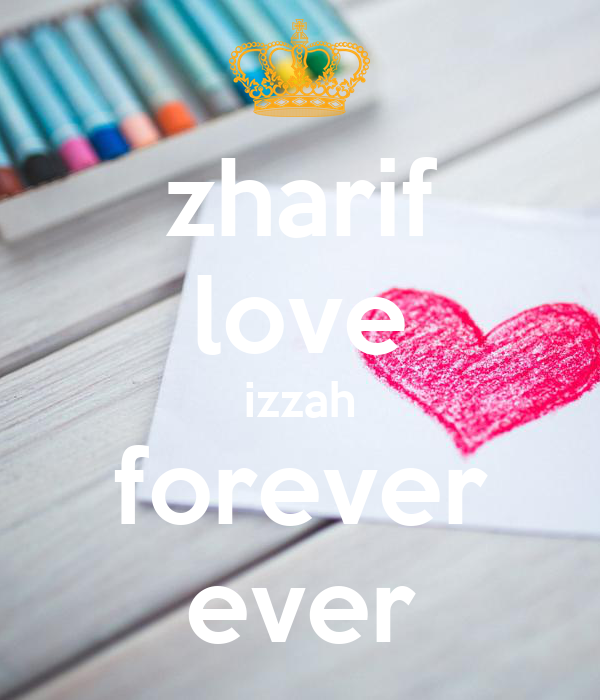 zharif love izzah forever ever