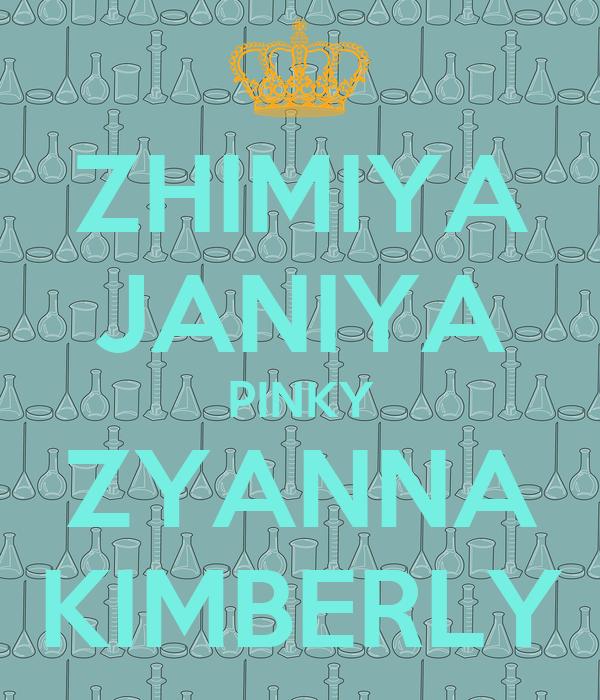 ZHIMIYA JANIYA PINKY ZYANNA KIMBERLY