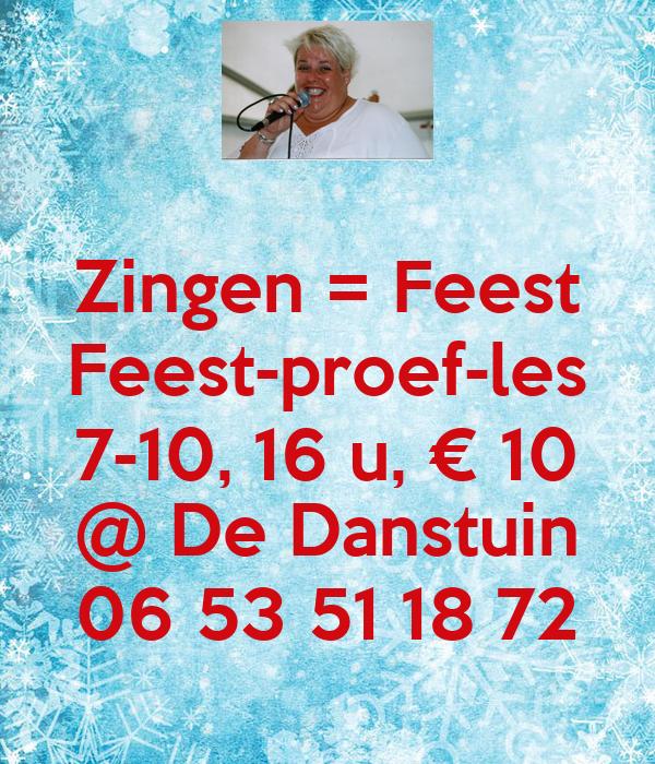 Zingen = Feest Feest-proef-les 7-10, 16 u, € 10 @ De Danstuin 06 53 51 18 72