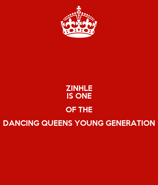 ZINHLE IS ONE OF THE DANCING QUEENS YOUNG GENERATION
