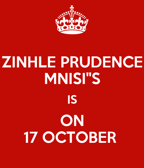 """ZINHLE PRUDENCE MNISI""""S IS ON 17 OCTOBER"""