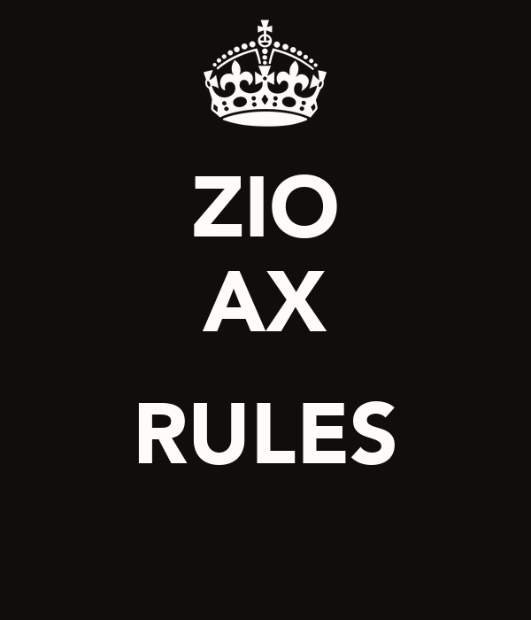 ZIO AX  RULES