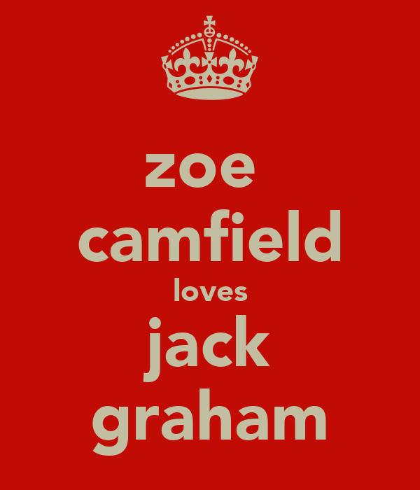 zoe  camfield loves jack graham