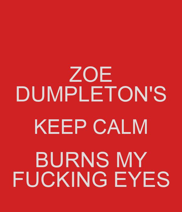 ZOE DUMPLETON'S KEEP CALM BURNS MY FUCKING EYES