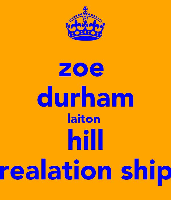 zoe  durham laiton  hill realation ship
