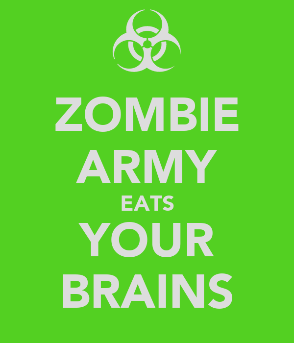 ZOMBIE ARMY EATS YOUR BRAINS